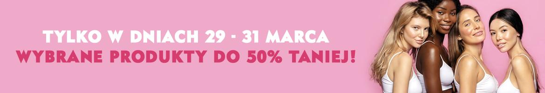 TYLKO 29-31.03! WYBRANE PRODUKTY DO 50% TANIEJ!